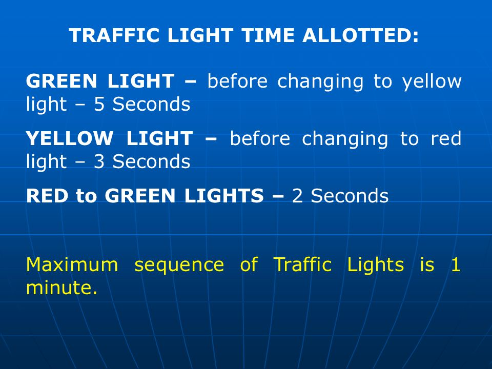 TRAFFIC LIGHT TIME ALLOTTED: