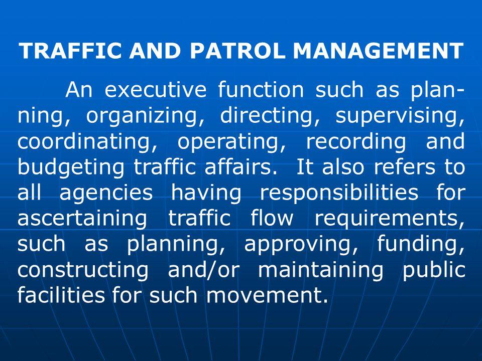 TRAFFIC AND PATROL MANAGEMENT