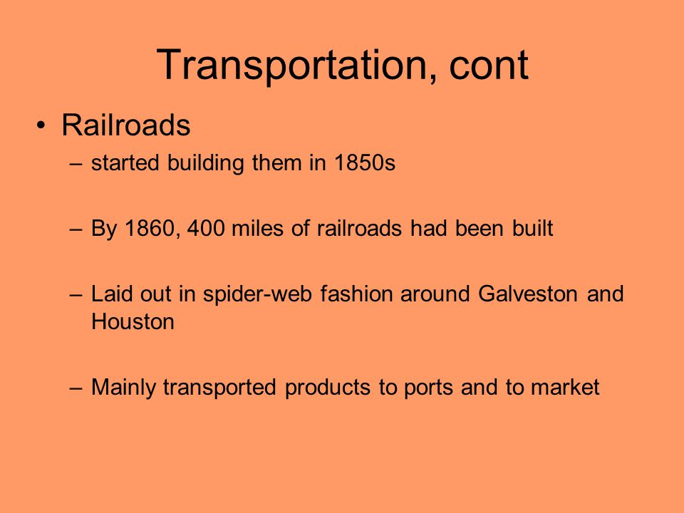 Transportation, cont Railroads started building them in 1850s