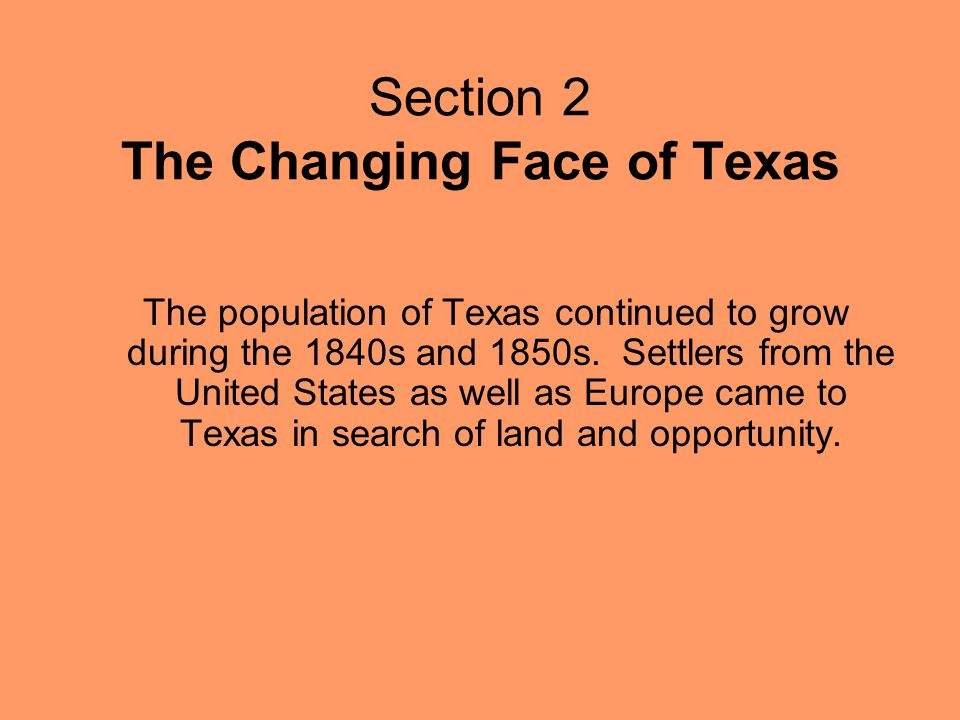 Section 2 The Changing Face of Texas