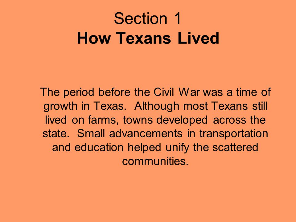 Section 1 How Texans Lived