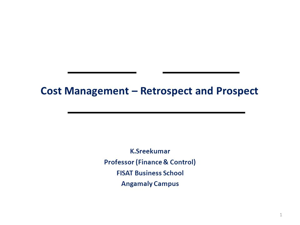 Cost Management – Retrospect and Prospect