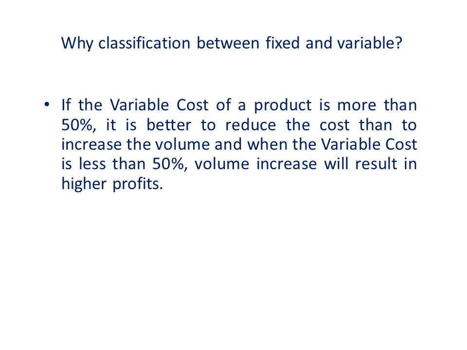 Why classification between fixed and variable
