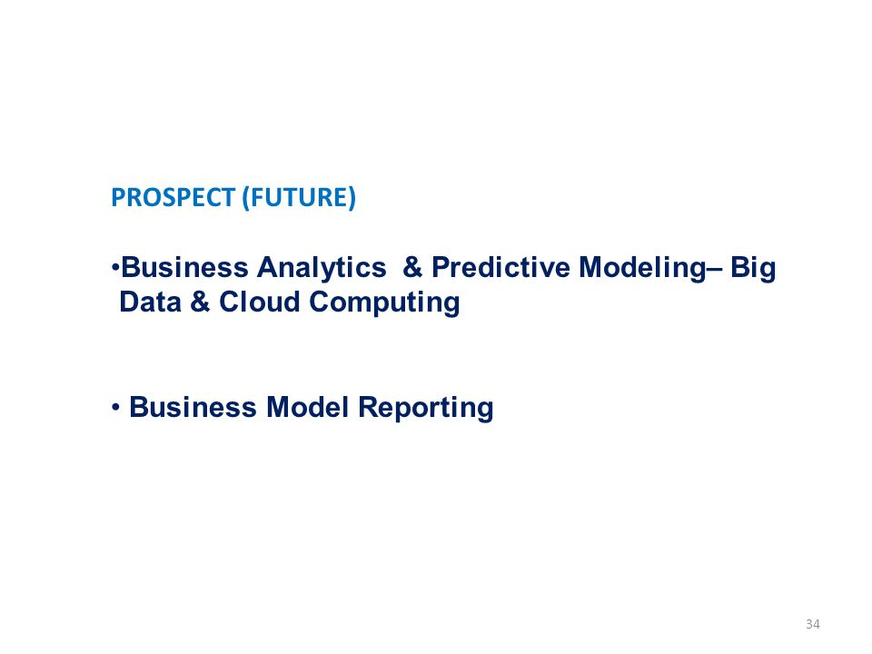 PROSPECT (FUTURE) Business Analytics & Predictive Modeling– Big.