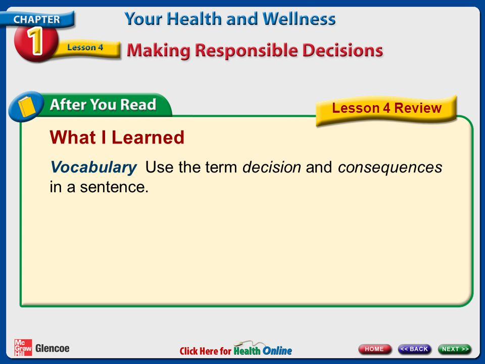 Lesson 4 Review What I Learned. Vocabulary Use the term decision and consequences in a sentence.