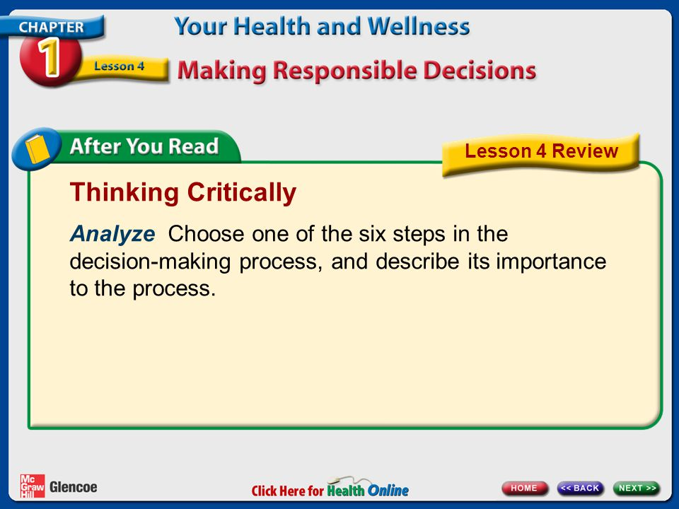 Lesson 4 Review Thinking Critically. Analyze Choose one of the six steps in the decision-making process, and describe its importance.