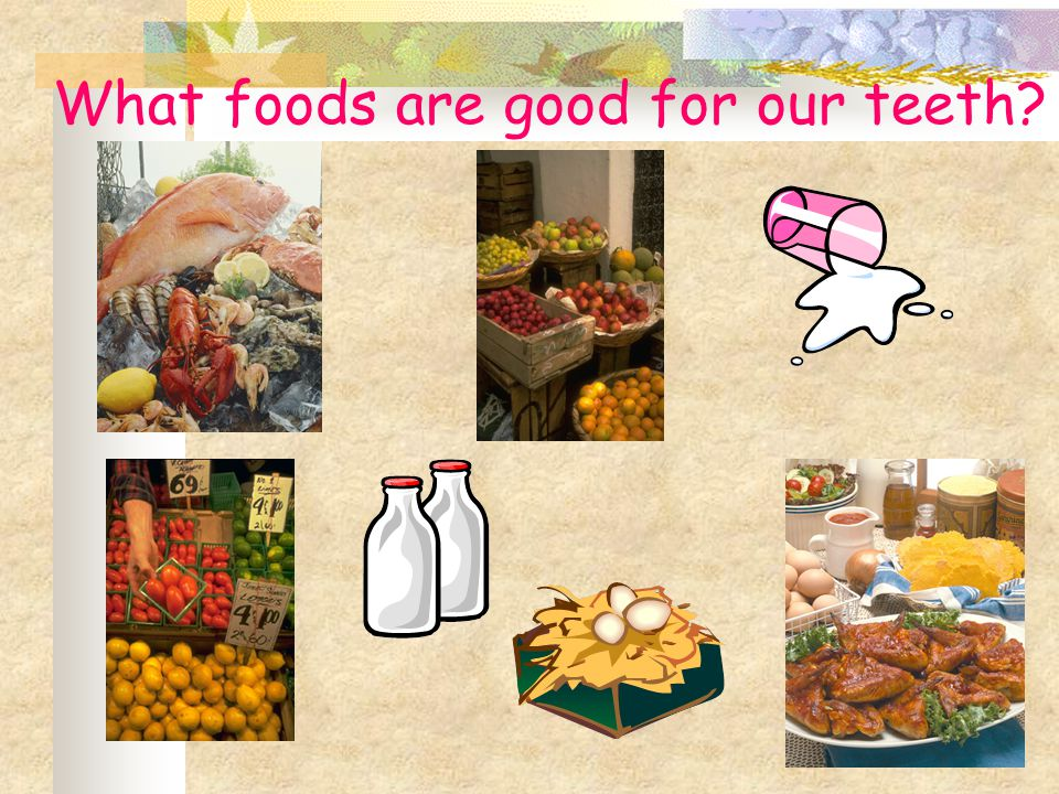 What foods are good for our teeth