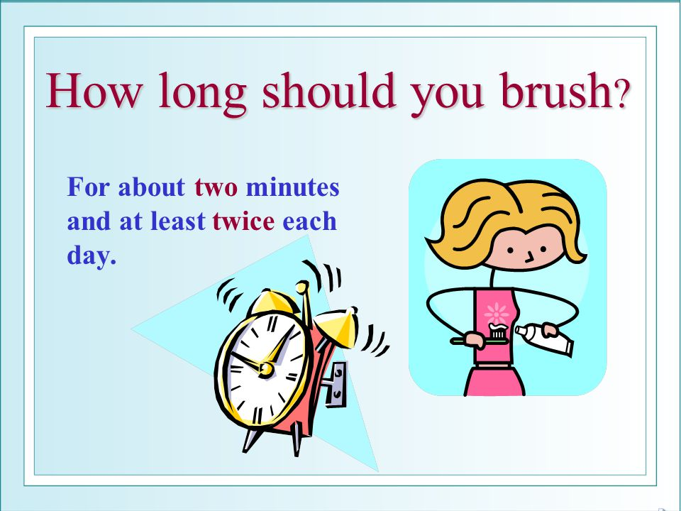 How long should you brush