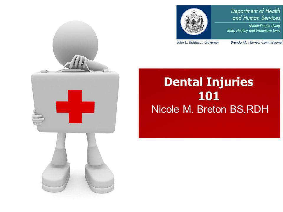 Dental Injuries 101 Nicole M. Breton BS,RDH