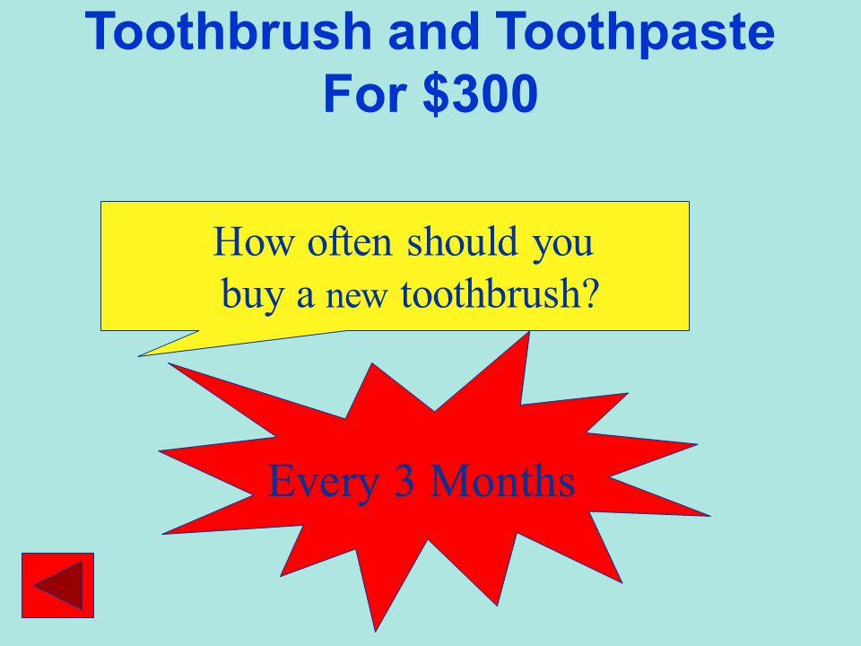Toothbrush and Toothpaste For $300