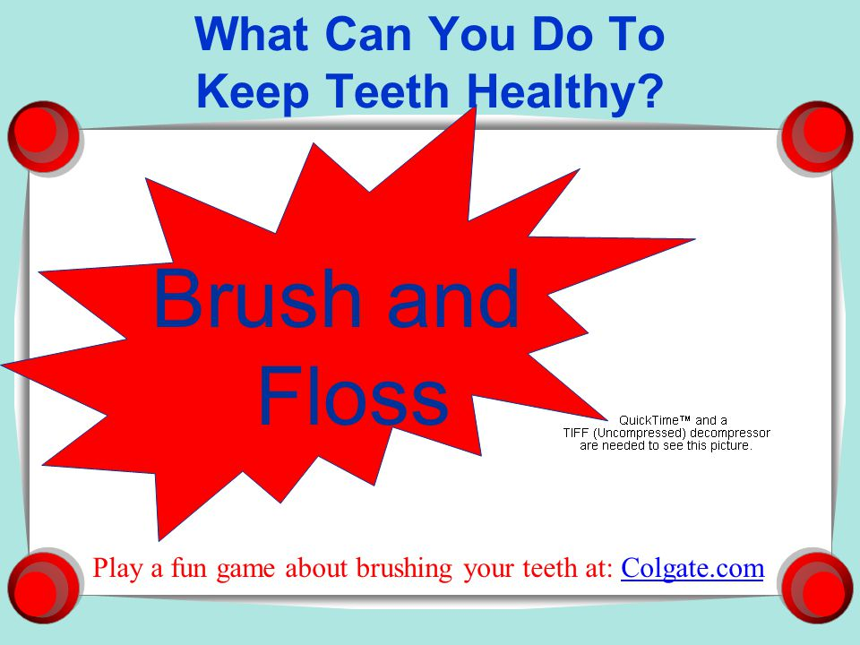 What Can You Do To Keep Teeth Healthy