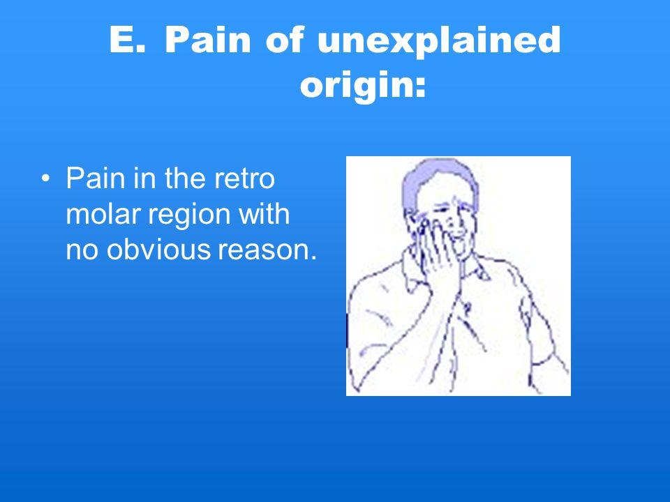 Pain of unexplained origin: