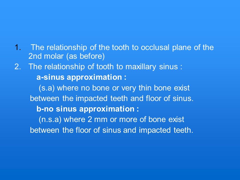 The relationship of the tooth to occlusal plane of the 2nd molar (as before)