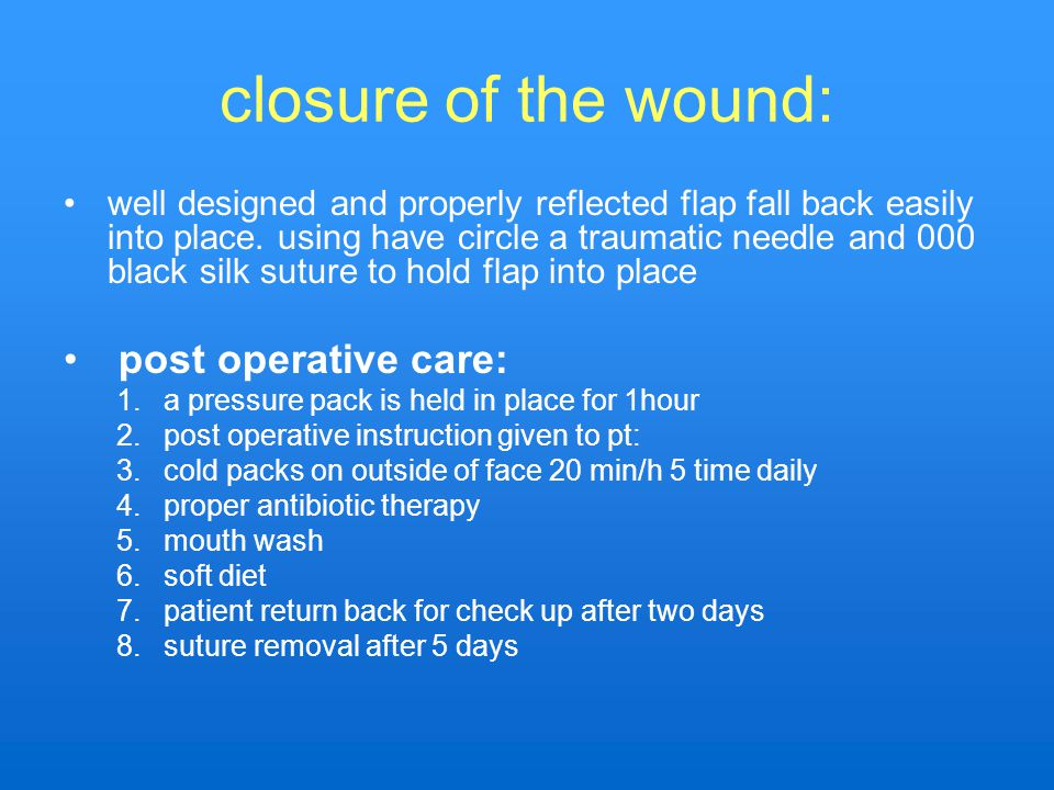 closure of the wound: post operative care: