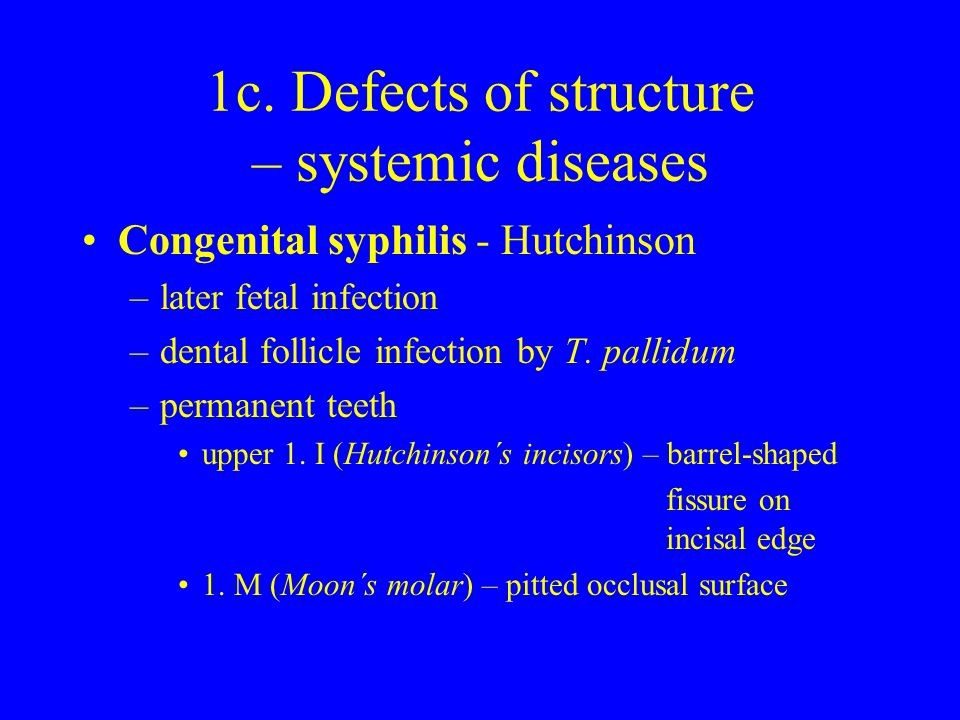1c. Defects of structure – systemic diseases