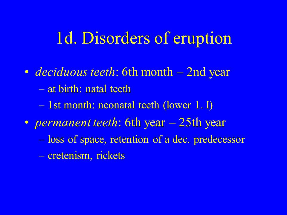 1d. Disorders of eruption