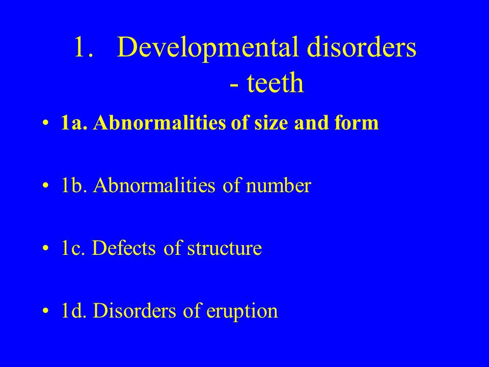 Developmental disorders - teeth
