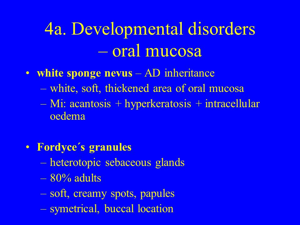 4a. Developmental disorders – oral mucosa