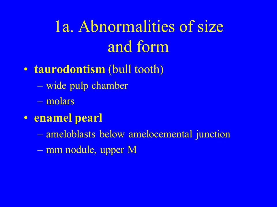 1a. Abnormalities of size and form