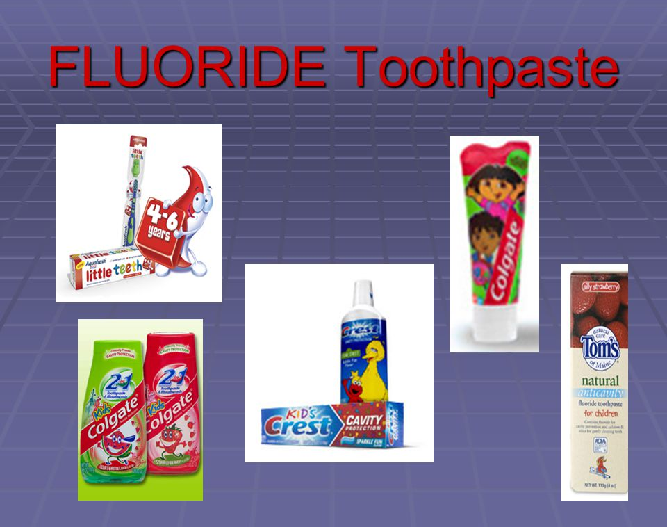 FLUORIDE Toothpaste *THESE ARE SEVERAL BRANDS OF PLEASANT-TASTING FLUORIDE TOOTHPASTE FOR CHILDREN.