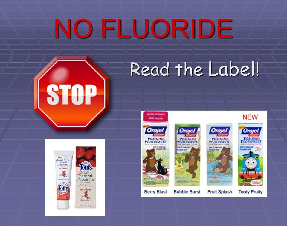 NO FLUORIDE Read the Label!