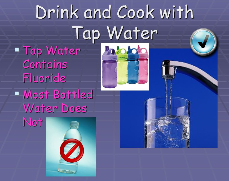 Drink and Cook with Tap Water