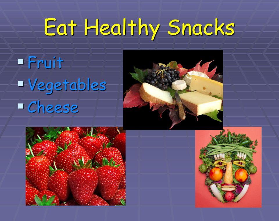 Eat Healthy Snacks Fruit Vegetables Cheese