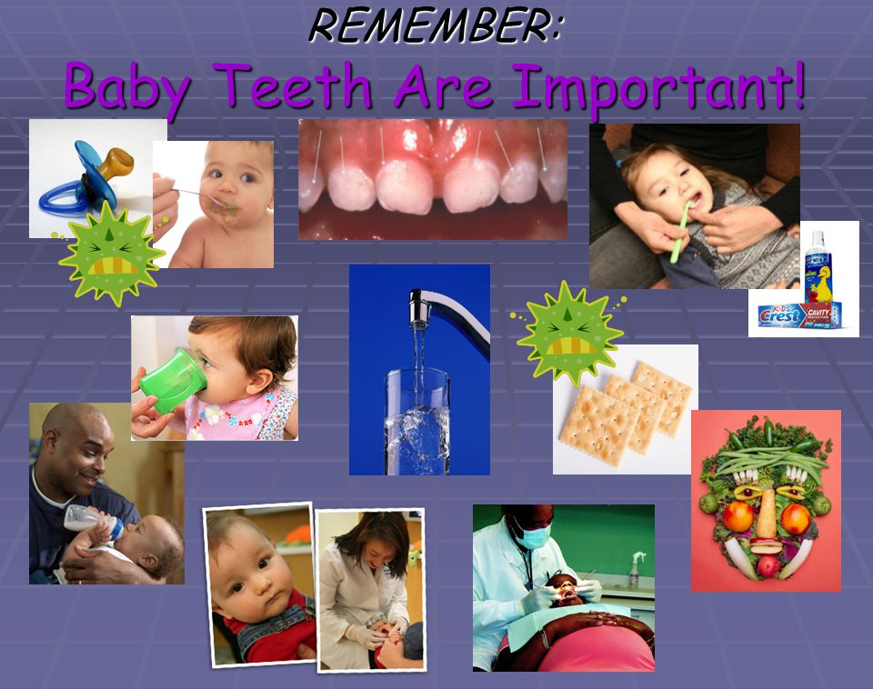 REMEMBER: Baby Teeth Are Important!