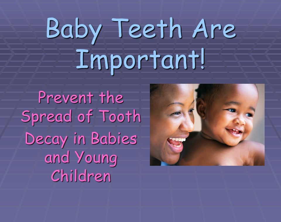 Baby Teeth Are Important!
