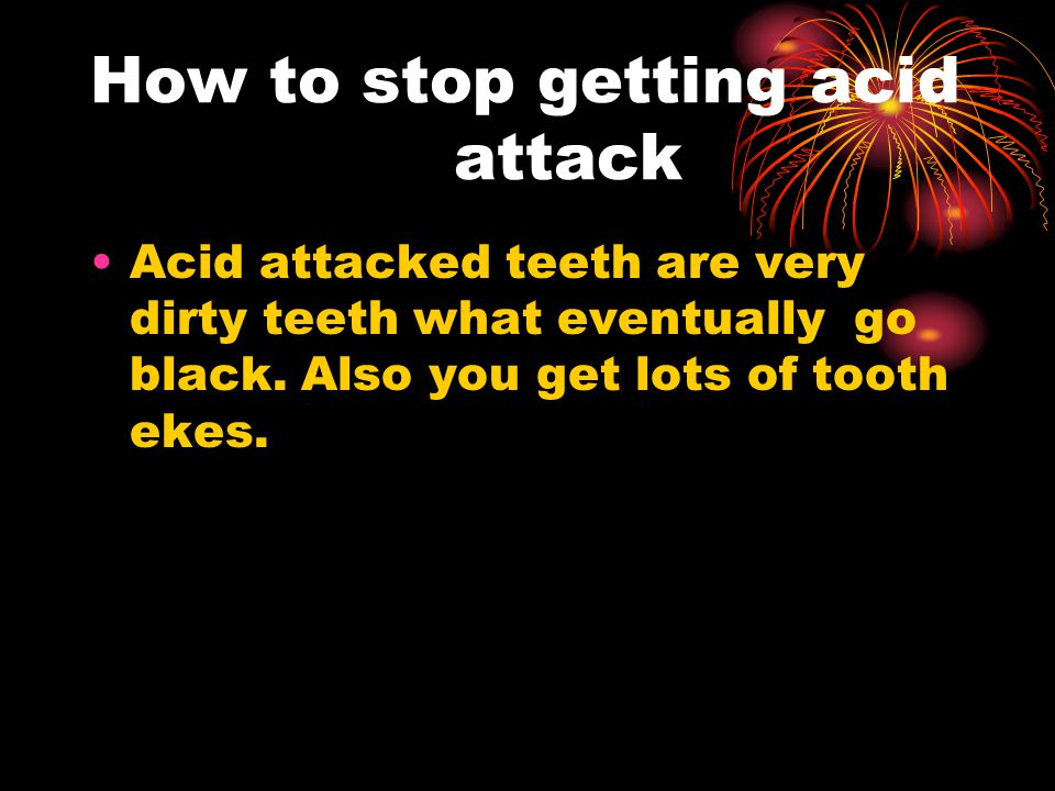 How to stop getting acid attack