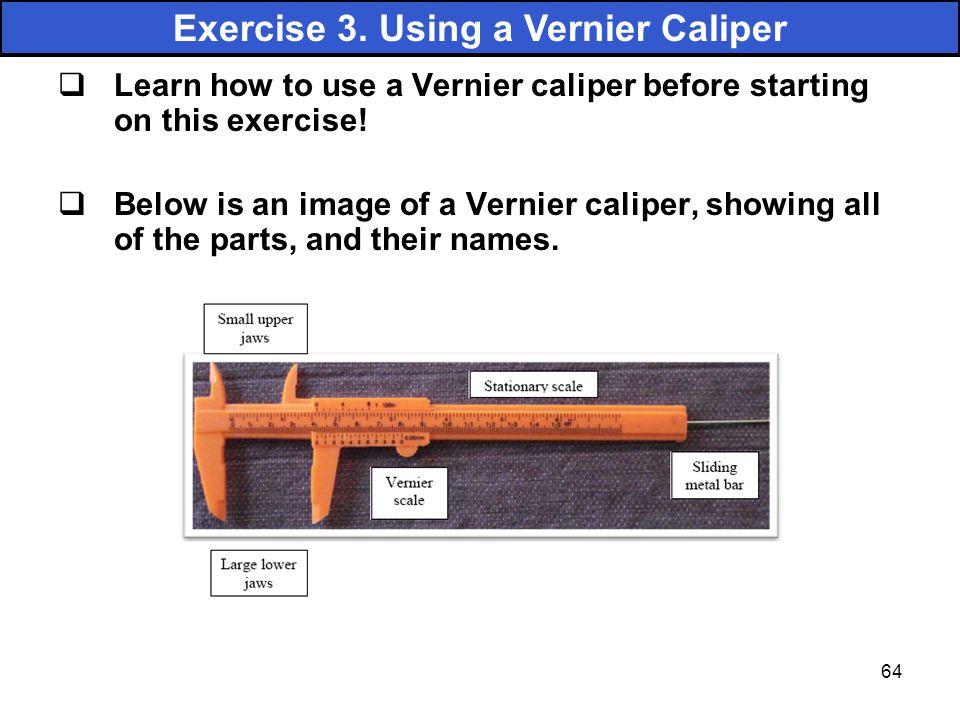 Exercise 3. Using a Vernier Caliper