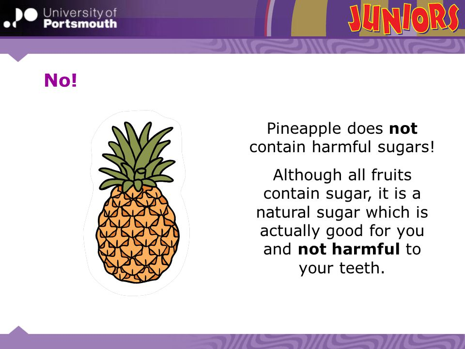 Pineapple does not contain harmful sugars!