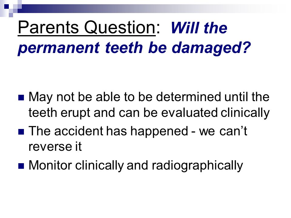 Parents Question: Will the permanent teeth be damaged