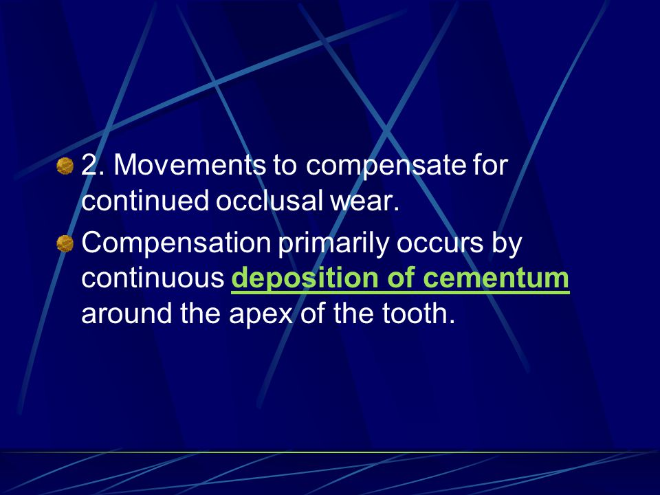 2. Movements to compensate for continued occlusal wear.
