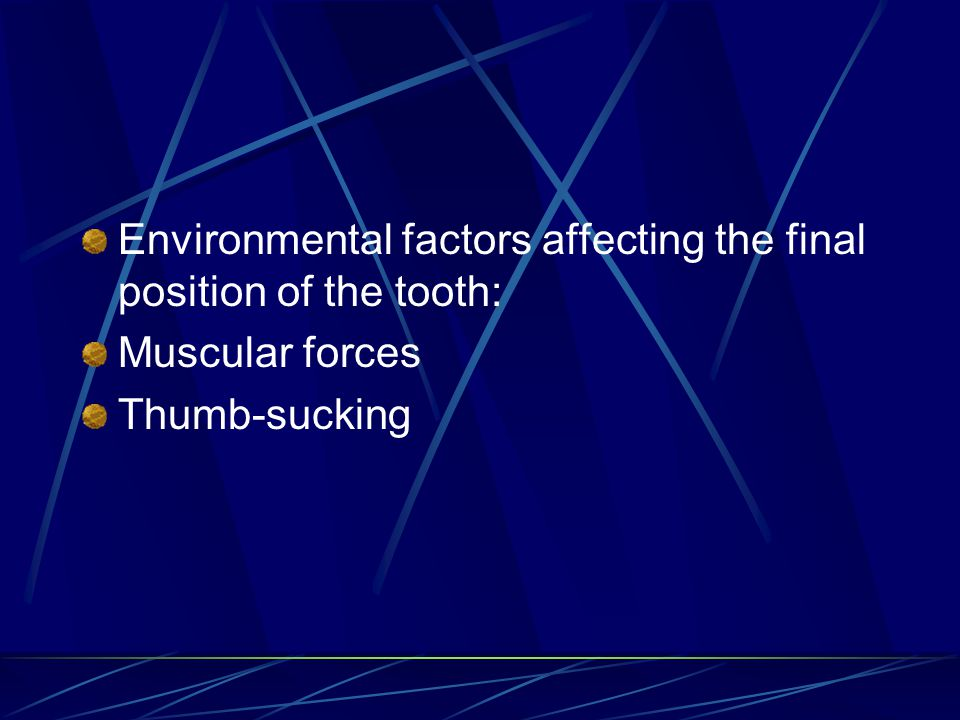 Environmental factors affecting the final position of the tooth:
