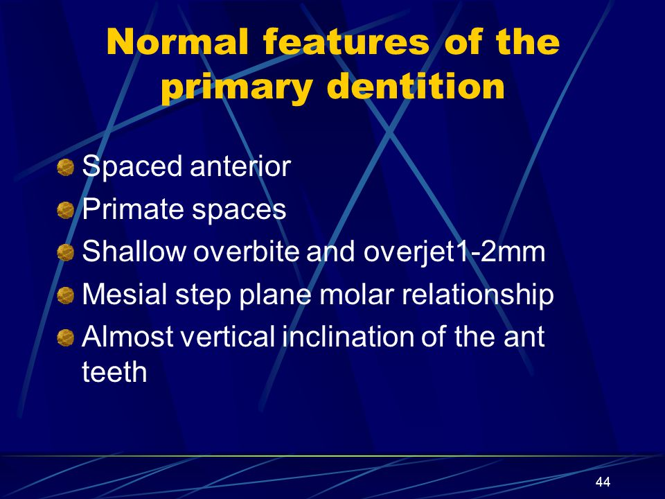 Normal features of the primary dentition