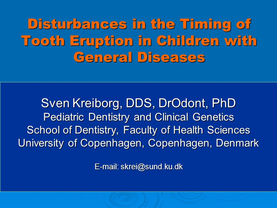 Disturbances in the Timing of Tooth Eruption in Children with General Diseases