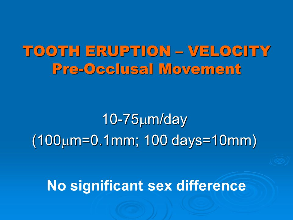 TOOTH ERUPTION – VELOCITY Pre-Occlusal Movement