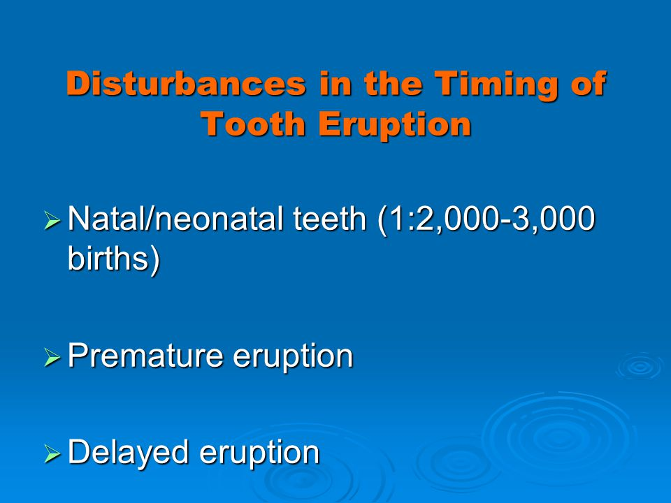 Disturbances in the Timing of Tooth Eruption