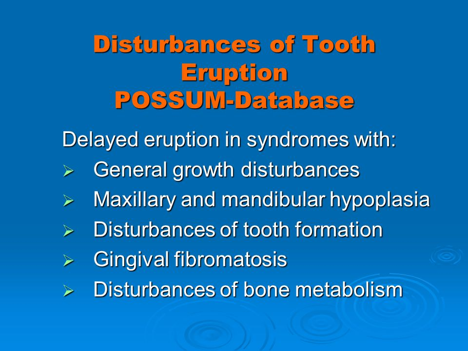 Disturbances of Tooth Eruption POSSUM-Database