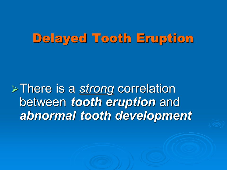 Delayed Tooth Eruption