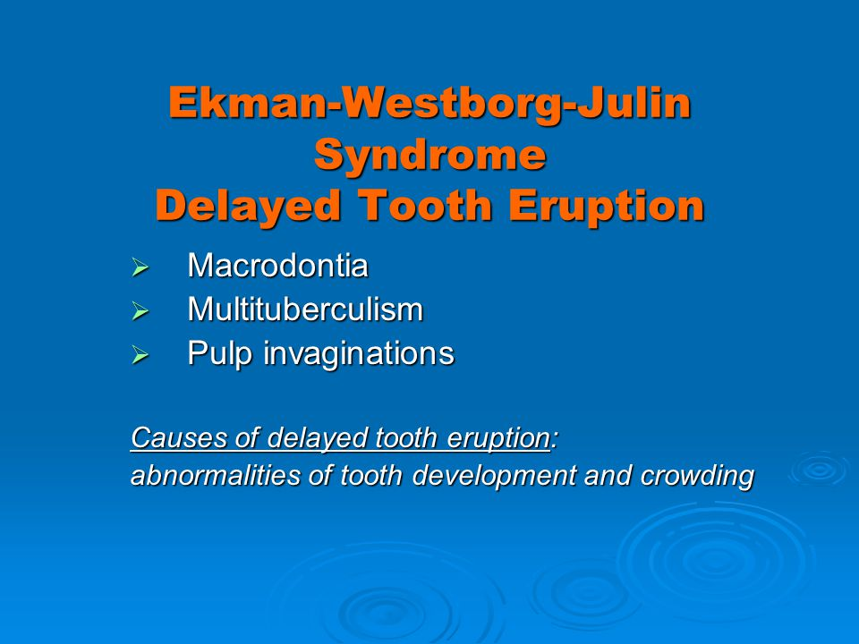 Ekman-Westborg-Julin Syndrome Delayed Tooth Eruption