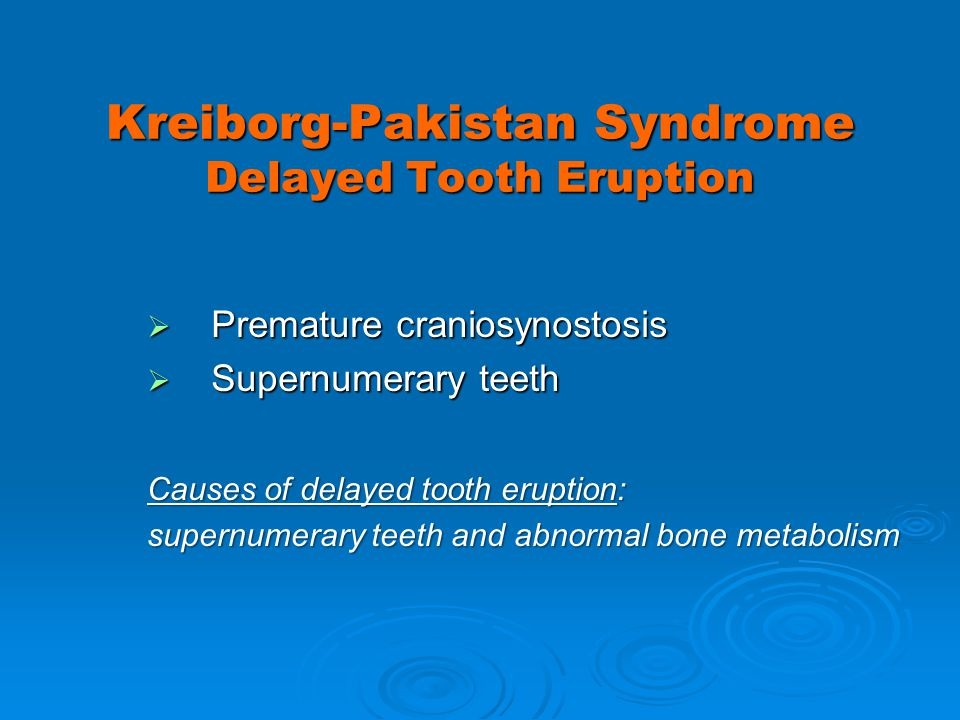 Kreiborg-Pakistan Syndrome Delayed Tooth Eruption