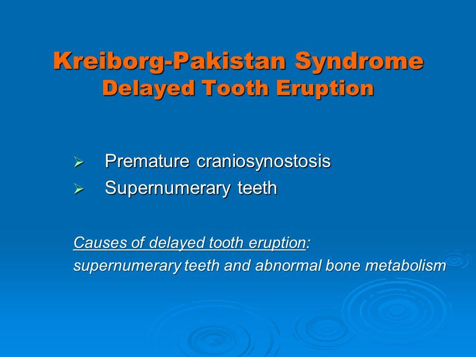 Kreiborg-Pakistan Syndrome Delayed Tooth Eruption
