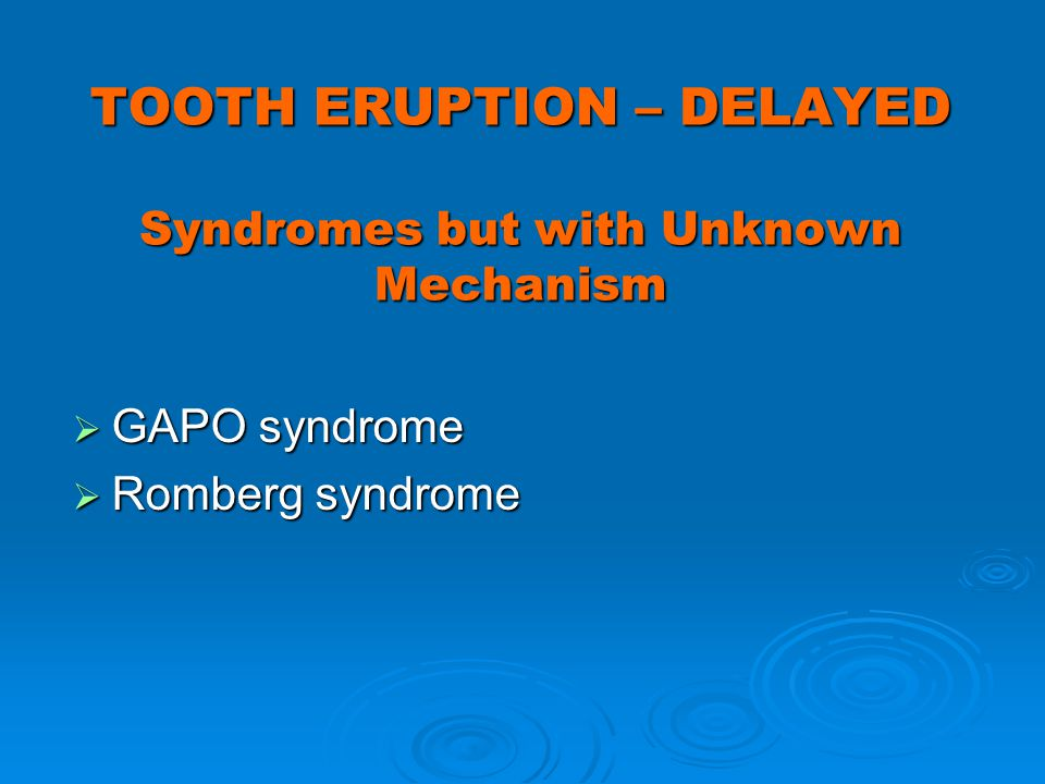 TOOTH ERUPTION – DELAYED Syndromes but with Unknown Mechanism