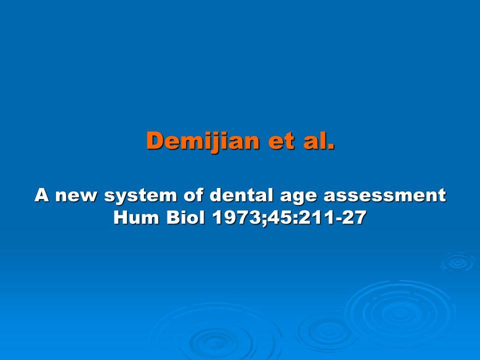 Demijian et al. A new system of dental age assessment Hum Biol 1973;45:211-27