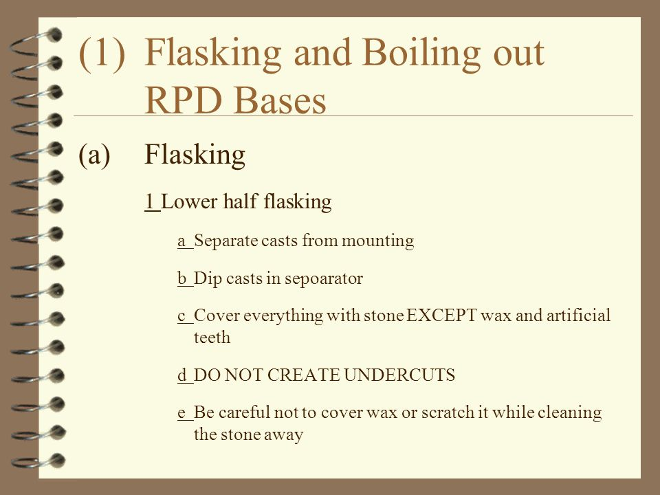 (1) Flasking and Boiling out RPD Bases