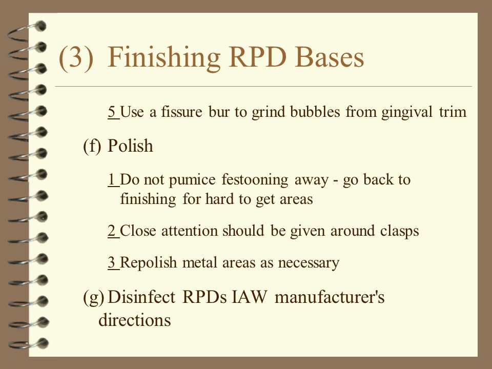 (3) Finishing RPD Bases (f) Polish