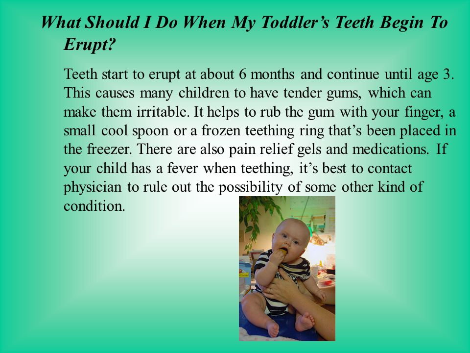 What Should I Do When My Toddler's Teeth Begin To Erupt