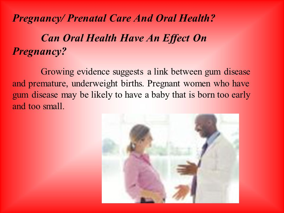 Pregnancy/ Prenatal Care And Oral Health